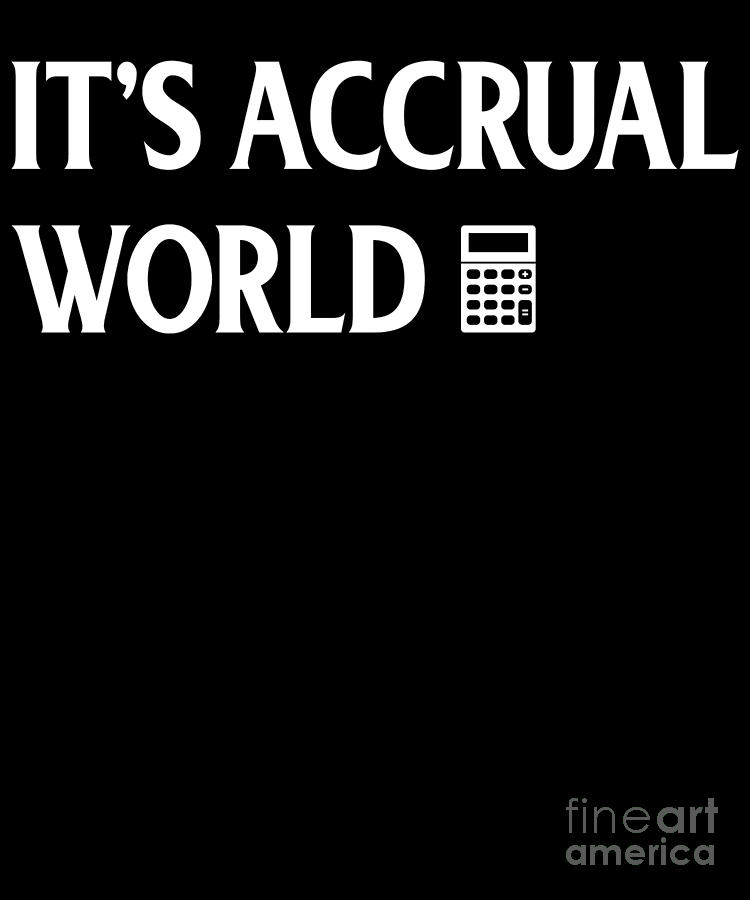 Funny Cpa Its Accrual World Calculator