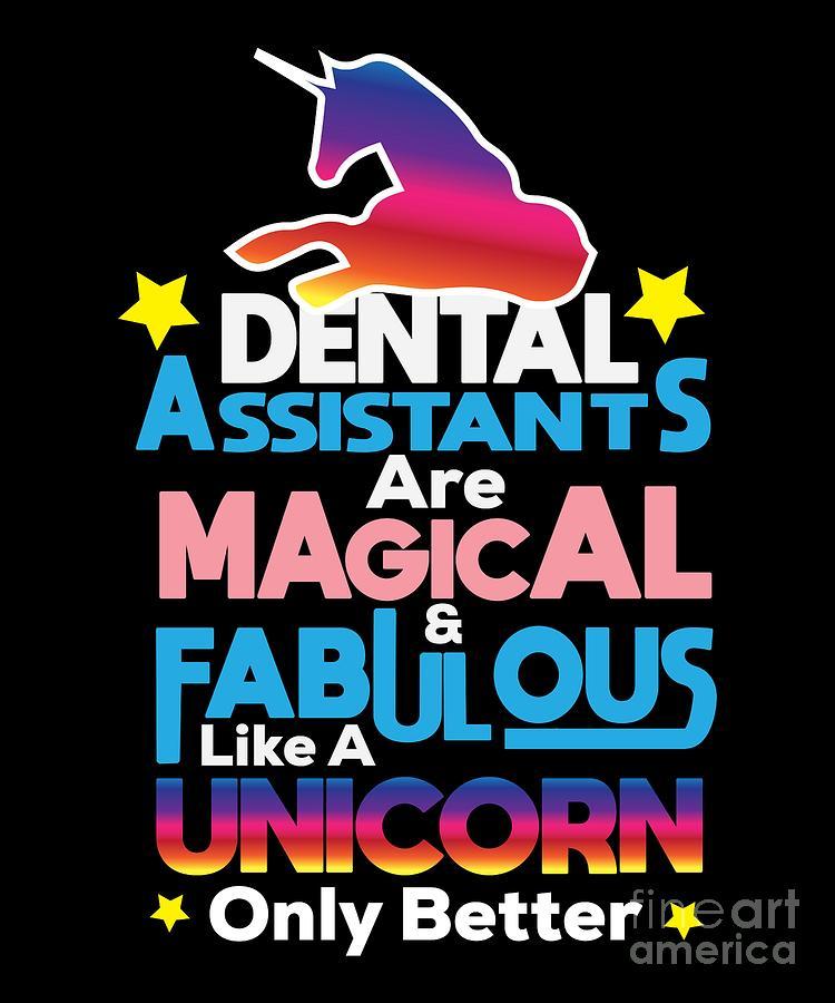 Funny Dentist Quote Dental Assistant Magical Digital Art ...