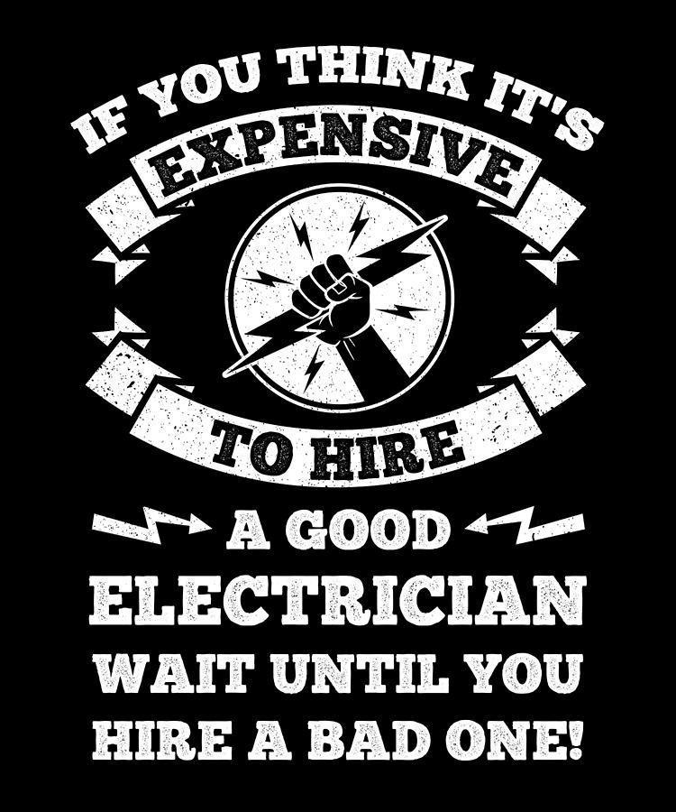 Funny Electrician Sayings The Good And The Bad Digital Art ...