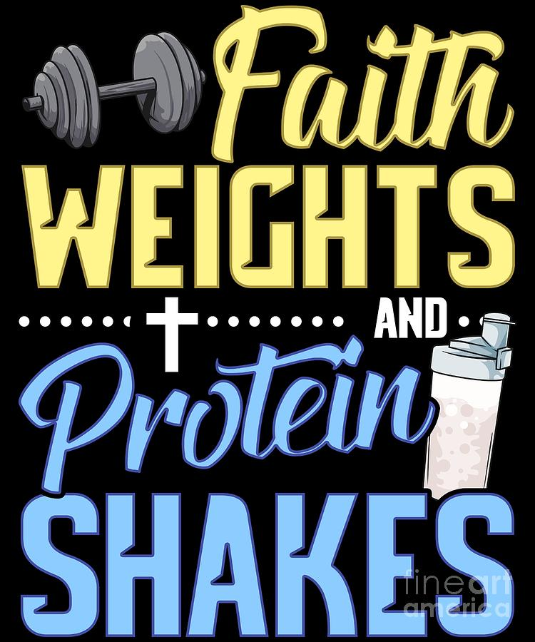 Funny Faith Weights And Protein Shakes Gym Workout Digital Art By The Perfect Presents