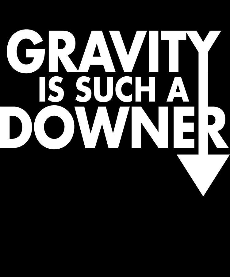 Funny Gravity Pun Physics Science Teacher Apparel by Michael S