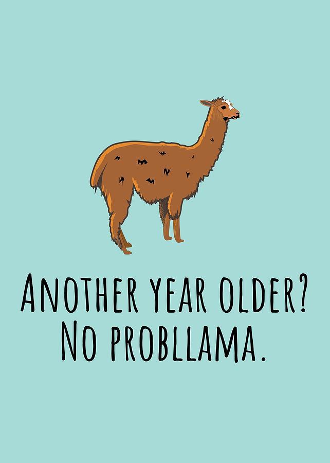 Funny Llama Card Llama Birthday Card Llama Lover Card Llama Greeting Card No Probllama Digital Art By Joey Lott