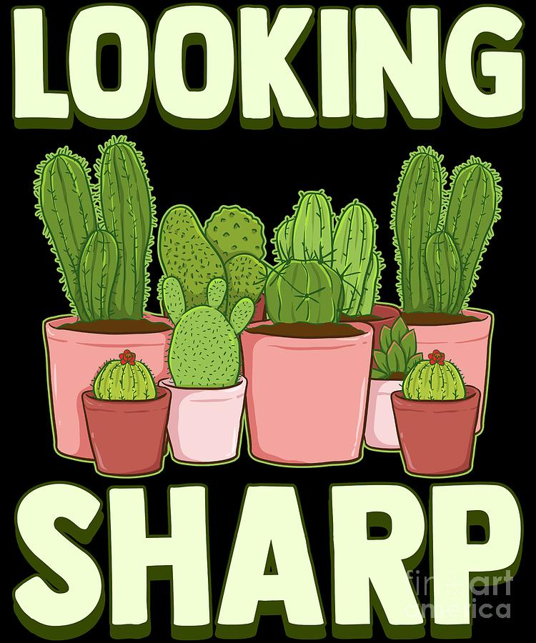Funny Looking Sharp Cactus Plants Pun Gardeners Digital Art By The