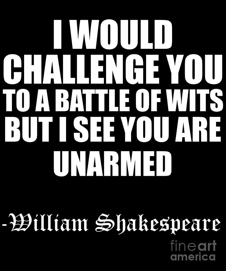 Funny Quote Shakespeare Battle Of Wits