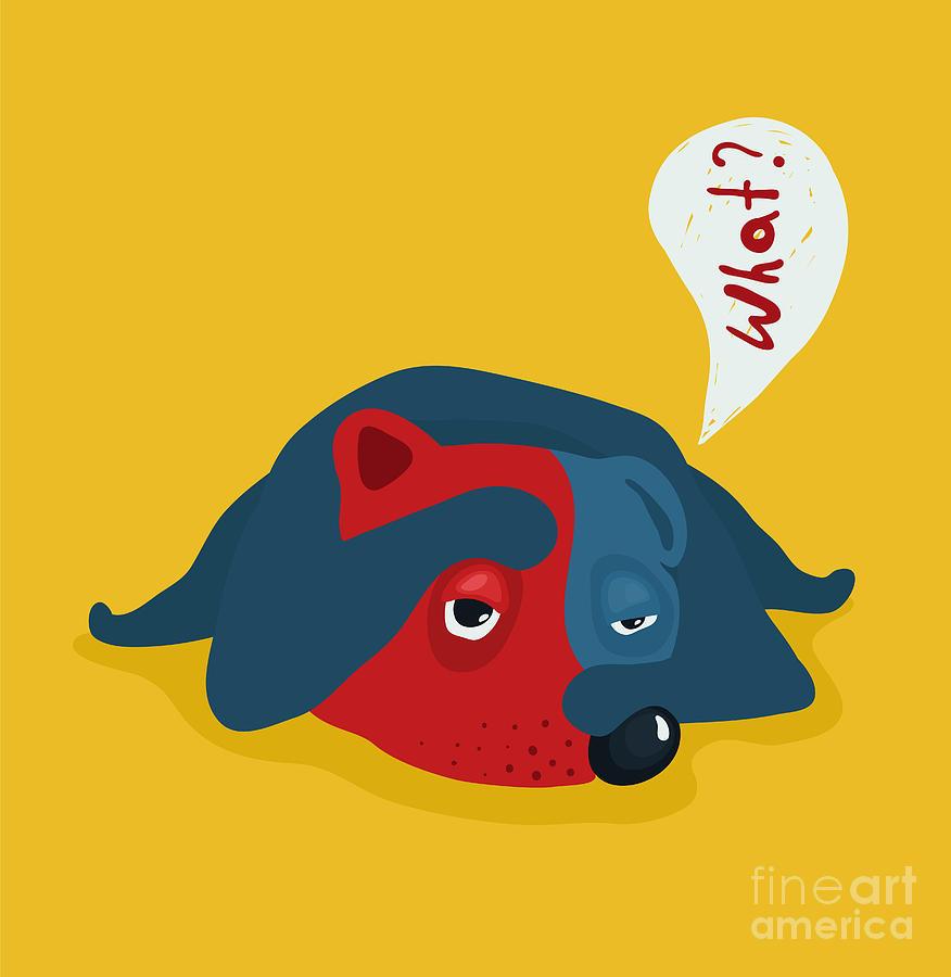 Asking Digital Art - Funny Tired Or Lazy Dog Illustration by Popmarleo
