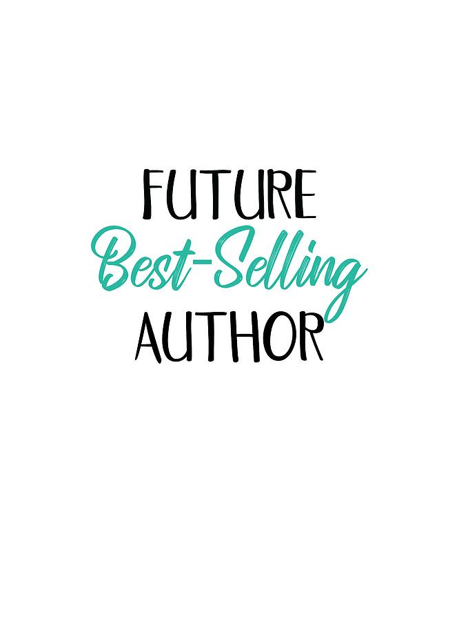 Future Best Selling Author T-Shirt Design for Writers by Sandy Scharmer