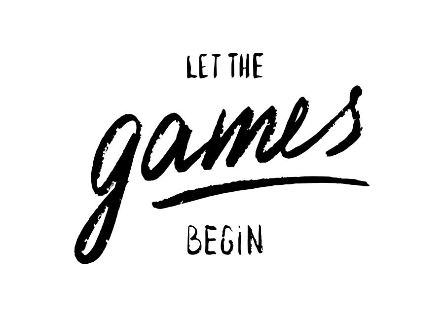 Let The Games Begin Digital Art by Santhana Ya