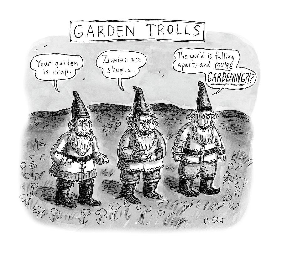 Garden Trolls Drawing by Roz Chast