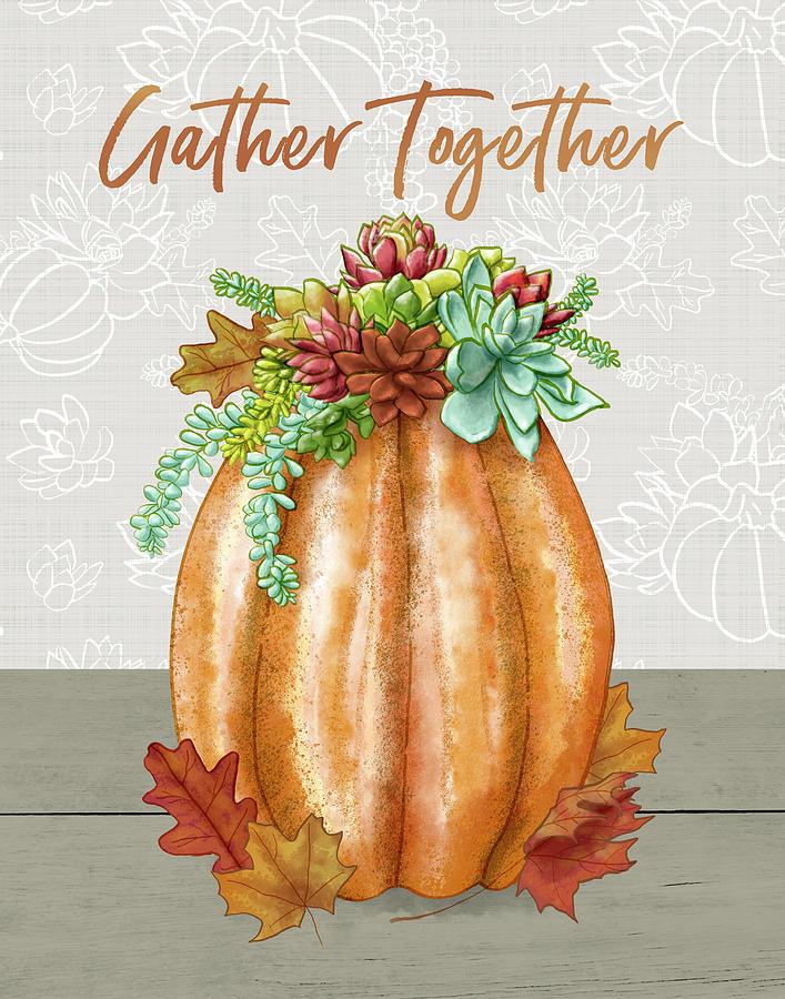 Gather Together Succulent Pumpkin Arrangement By Jen Montgomery by Jen Montgomery