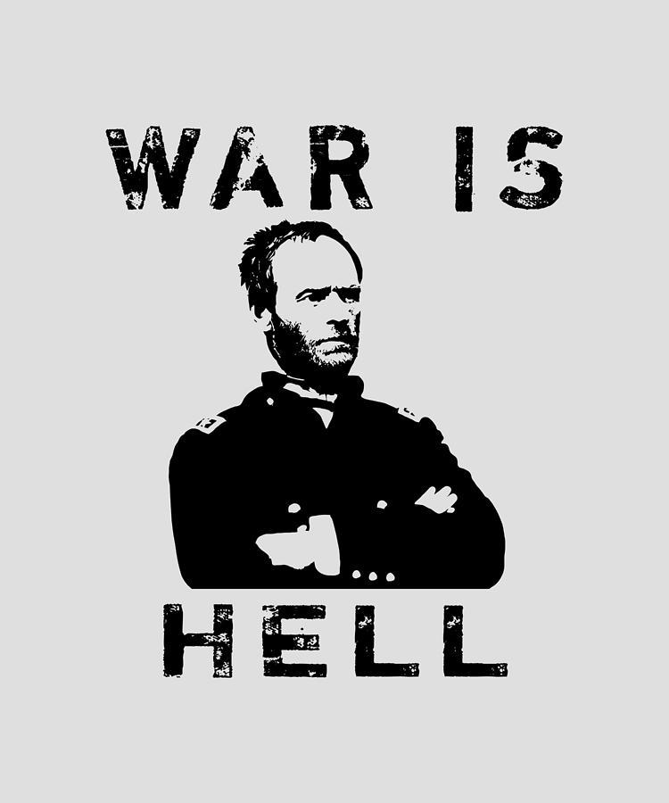 General Sherman Digital Art - General Sherman Graphic - War Is Hell by War Is Hell Store