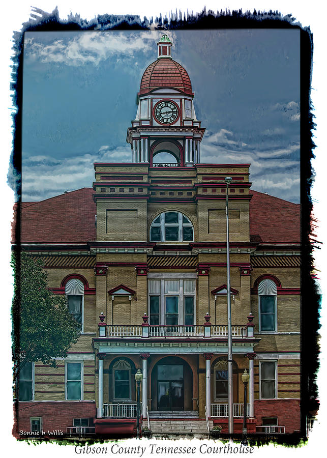 Gibson County Tn Courthouse by Bonnie Willis