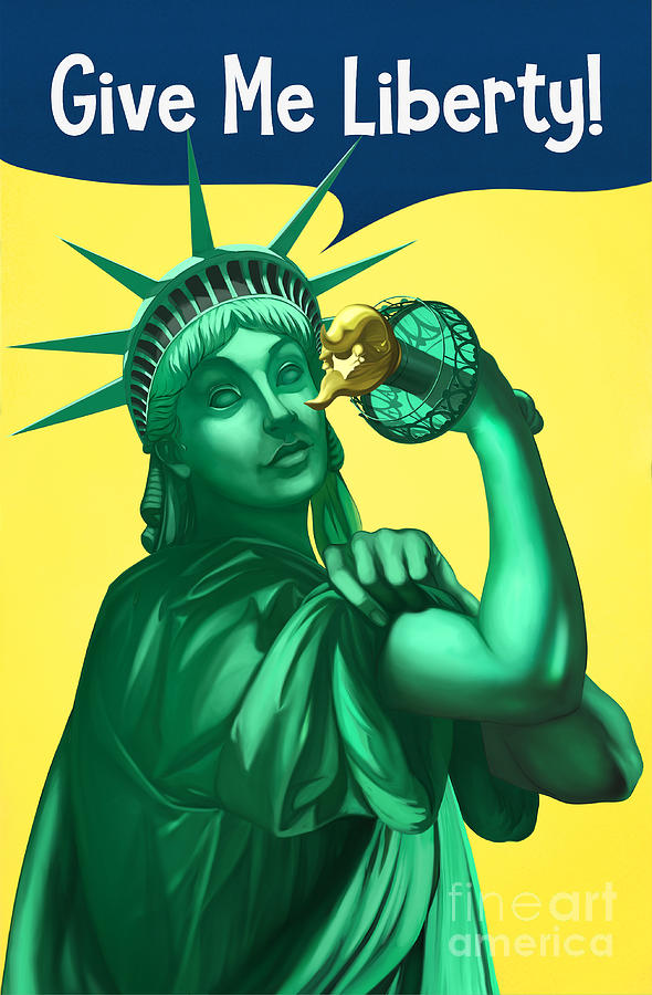 Stature Of Liberty Digital Art - Give Me Liberty by James Patterson
