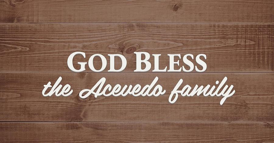 God Bless Digital Art - God Bless the Acevedo Family-  Personalized by S Leonard