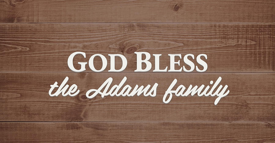 Adams Family Digital Art - God Bless the Adams Family - Personalized by S Leonard