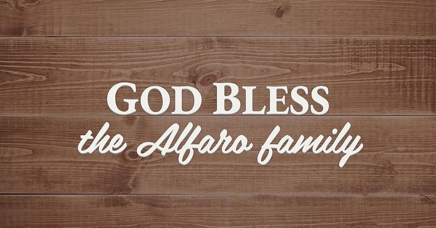 God Bless Digital Art - God Bless the Alfaro Family - Personalized by S Leonard