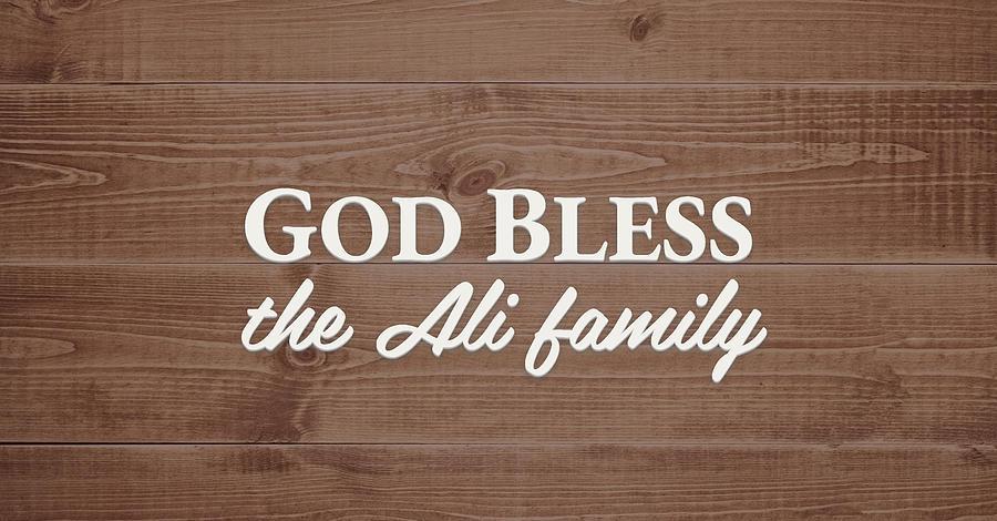 God Bless Digital Art - God Bless the Ali Family - Personalized by S Leonard
