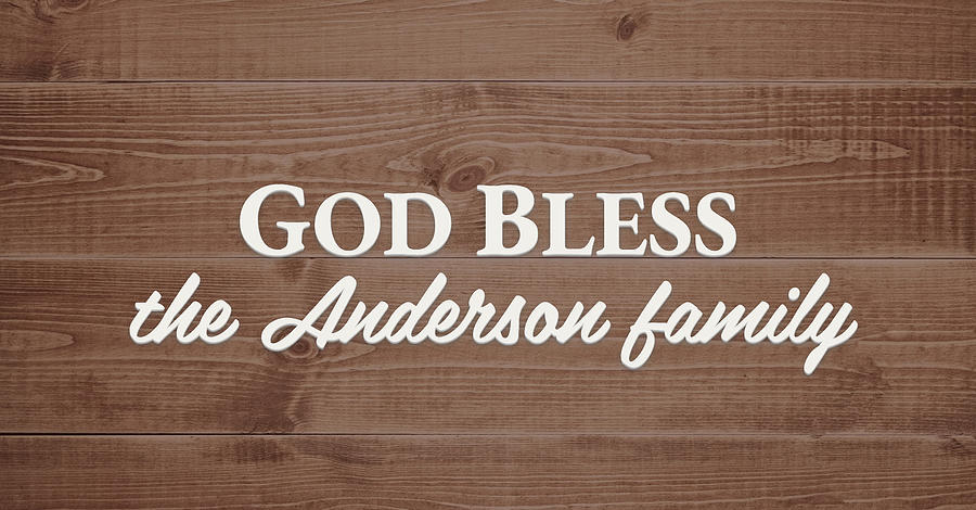 God Bless Digital Art - God Bless the Anderson Family - Personalized by S Leonard