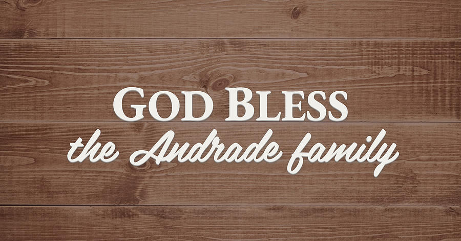 God Bless Digital Art - God Bless the Andrade Family - Personalized by S Leonard