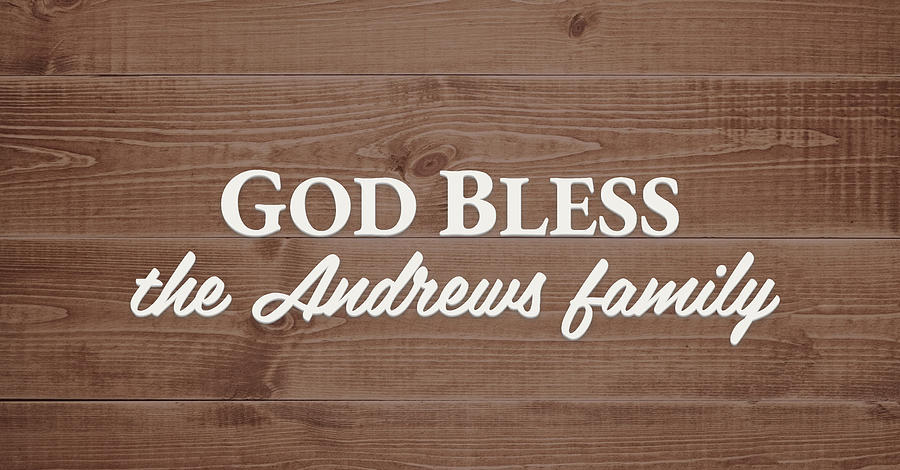 God Bless Digital Art - God Bless the Andrews Family - Personalized by S Leonard