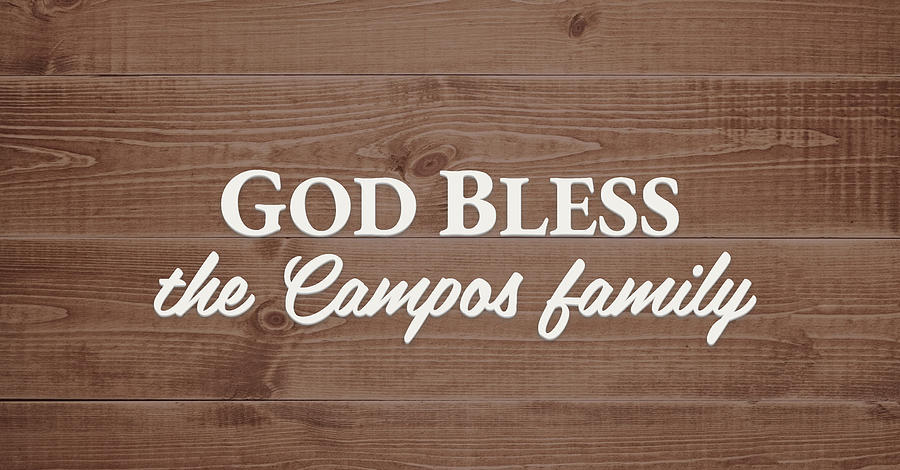 God Bless Digital Art - God Bless the Campos Family - Personalized by S Leonard