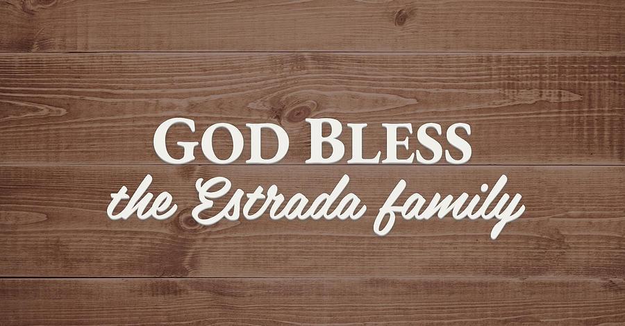 God Bless Digital Art - God Bless the Estrada Family - Personalized by S Leonard