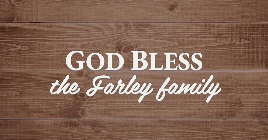 God Bless Digital Art - God Bless the Farley Family - Personalized by S Leonard