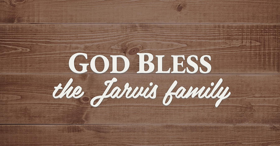 God Bless Digital Art - God Bless the Jarvis Family - Personalized by S Leonard