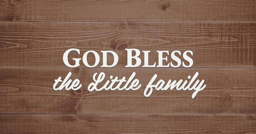 God Bless Digital Art - God Bless the Little Family - Personalized by S Leonard