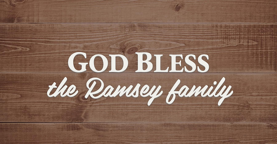 God Bless Digital Art - God Bless the Ramsey Family - Personalized by S Leonard