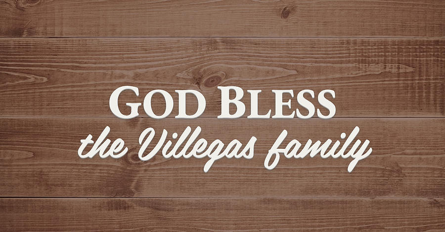 God Bless Digital Art - God Bless the Villegas Family - Personalized by S Leonard