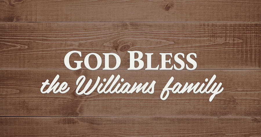 God Bless Digital Art - God Bless the Williams Family - Personalized by S Leonard
