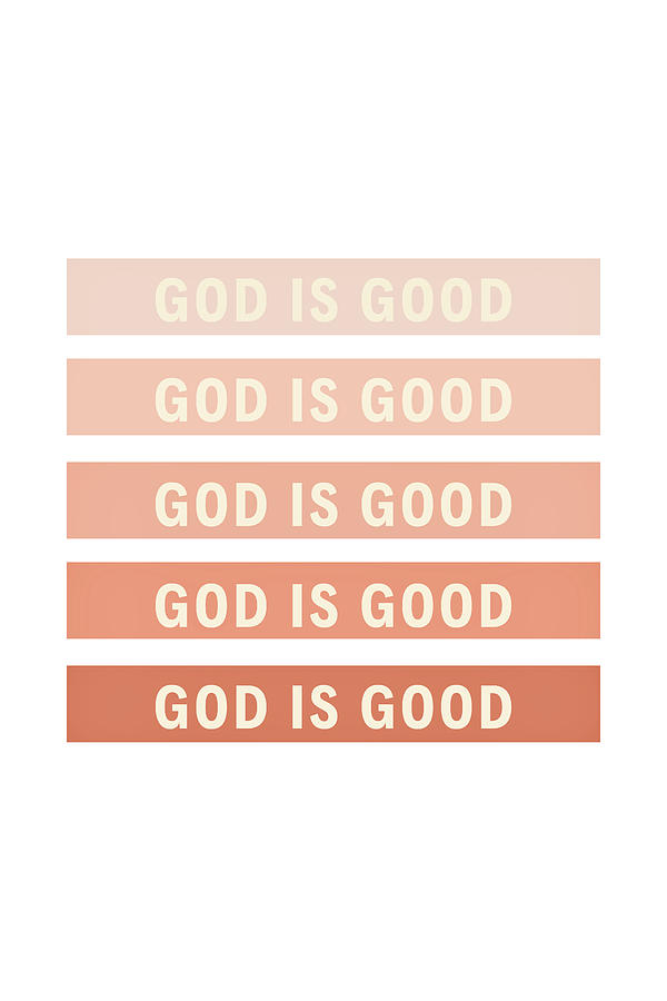 God is Good  by Andrea Anderegg