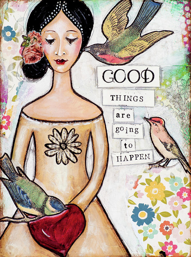 Good things are going to happen by Stanka Vukelic