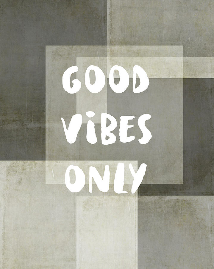 Good Vibes Only Quote Word Art On Gray