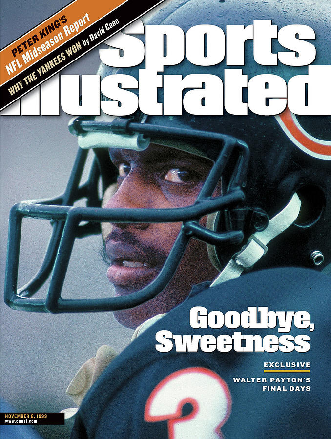 Goodbye, Sweetness Walter Paytons Final Days Sports Illustrated Cover Photograph by Sports Illustrated
