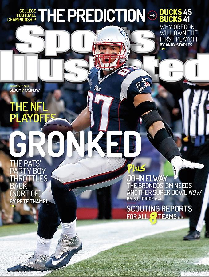 Gronked The Pats Party Boy Throttles Back Sort Of. The Nfl Sports Illustrated Cover Photograph by Sports Illustrated