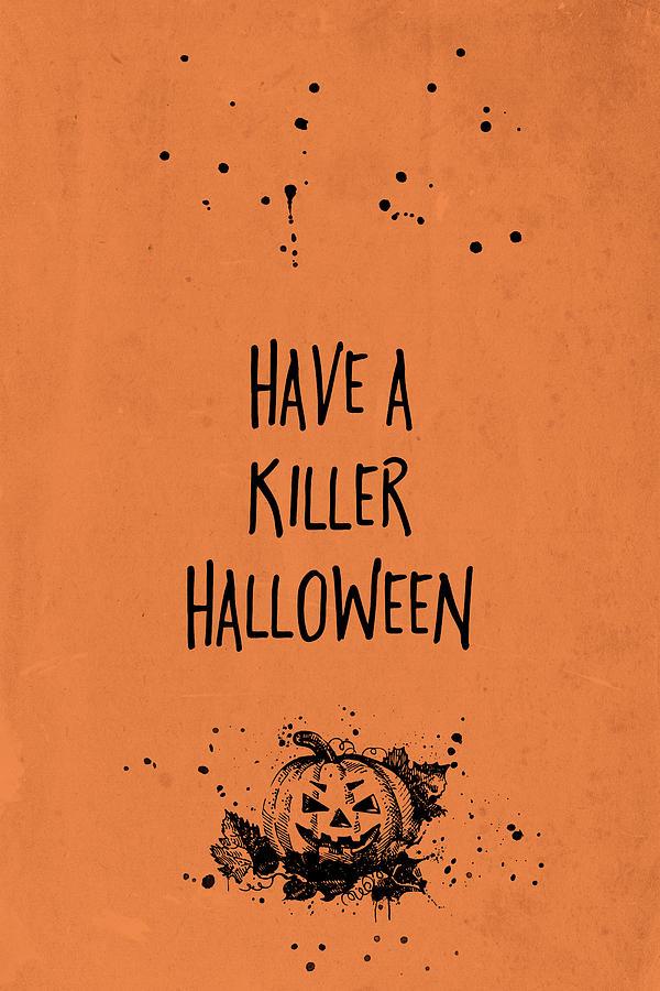 Halloween Digital Art - Halloween Have A Killer Halloween by Melanie Viola
