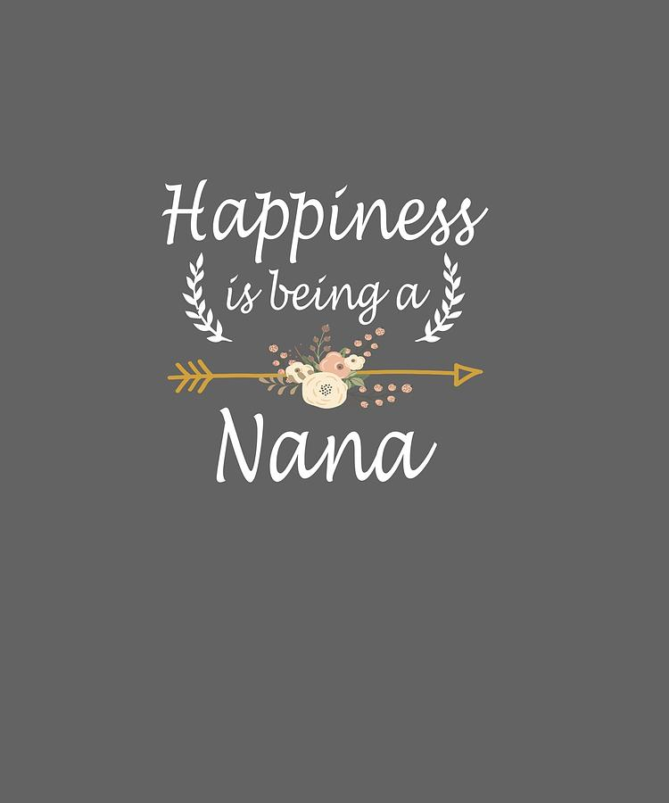 Happiness Digital Art - Happiness Is Being A Nana Hoodie Cute Mothers Day Gifts by Do David