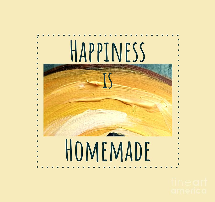 Happiness is homemade #3 by Maria Langgle