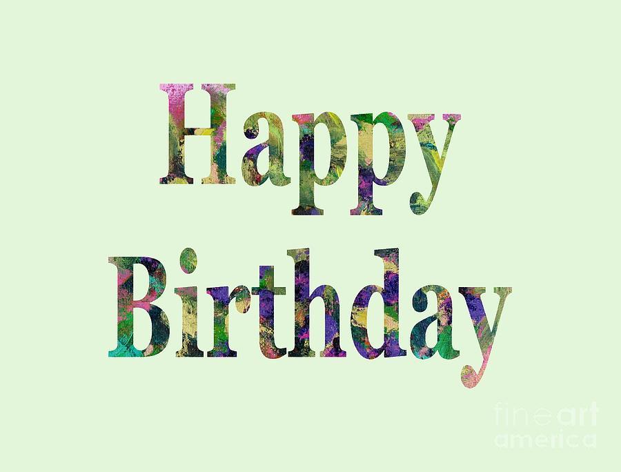 Happy Birthday Digital Art - Happy Birthday 1005 by Corinne Carroll