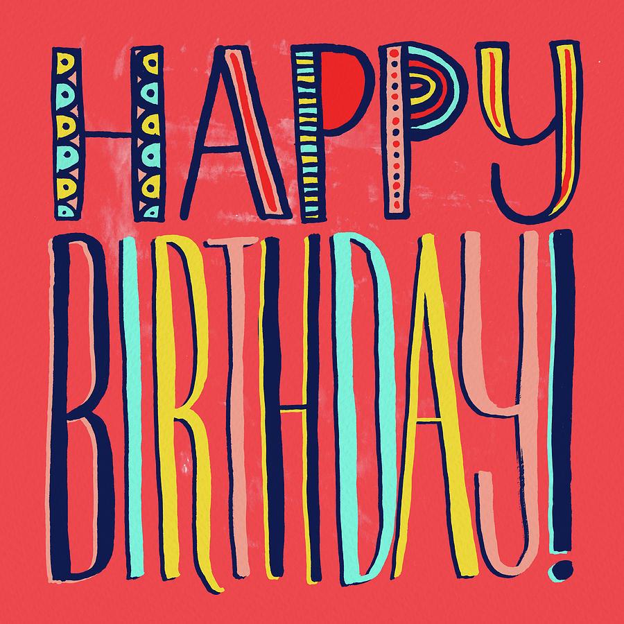 Happy Birthday Mixed Media By Jen Montgomery