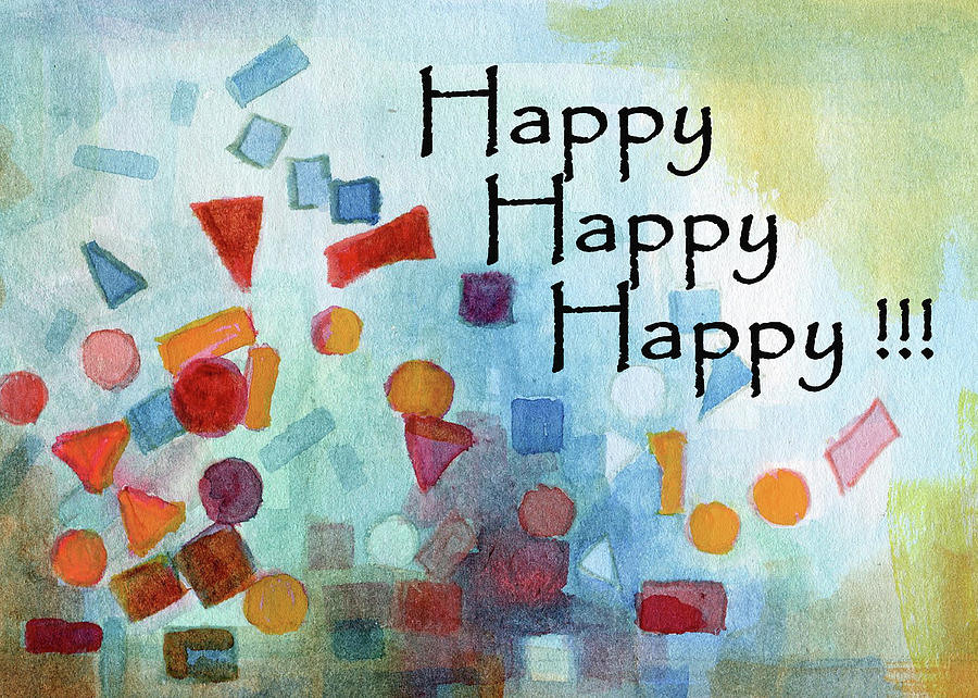 Happy Happy Happy  by Betsy Derrick