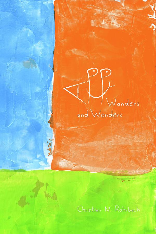 HAPPY Wanders and Wonders by Chris N Rohrbach