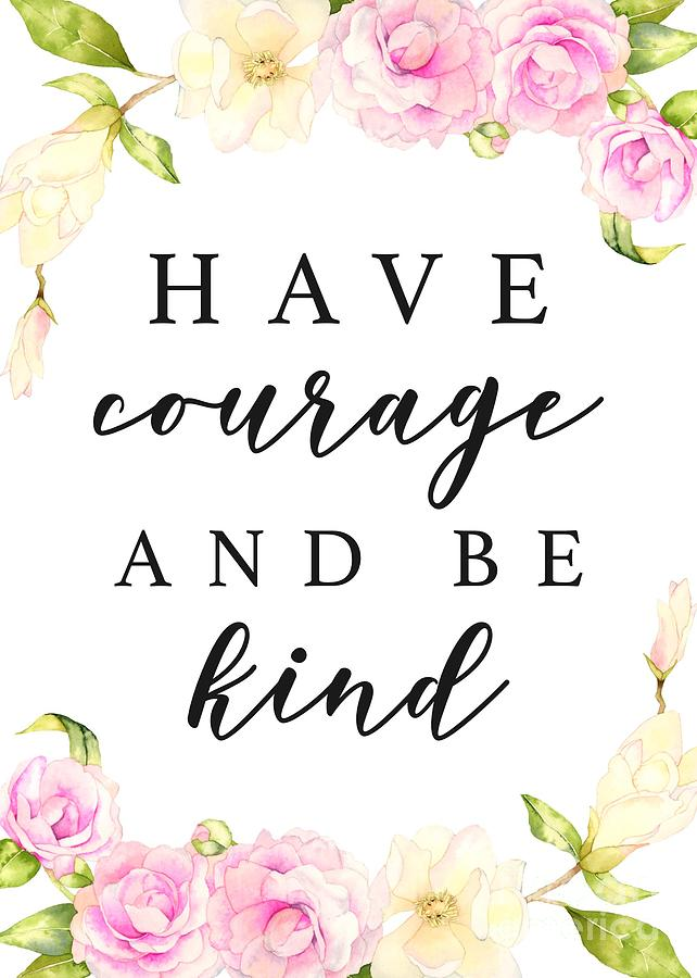 Image result for have courage and be kind