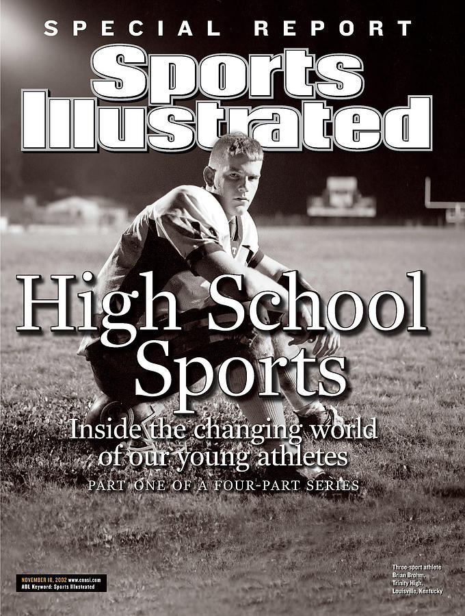 High School Sports Inside The Changing World Of Our Young Sports Illustrated Cover Photograph by Sports Illustrated