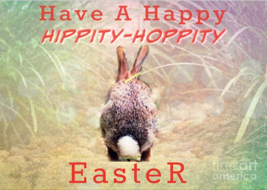Hippity Hoppity Easter Greeting Photograph By Diann Fisher R/entitledparents hippity hoppity, your airpods are my property! hippity hoppity easter greeting by diann fisher