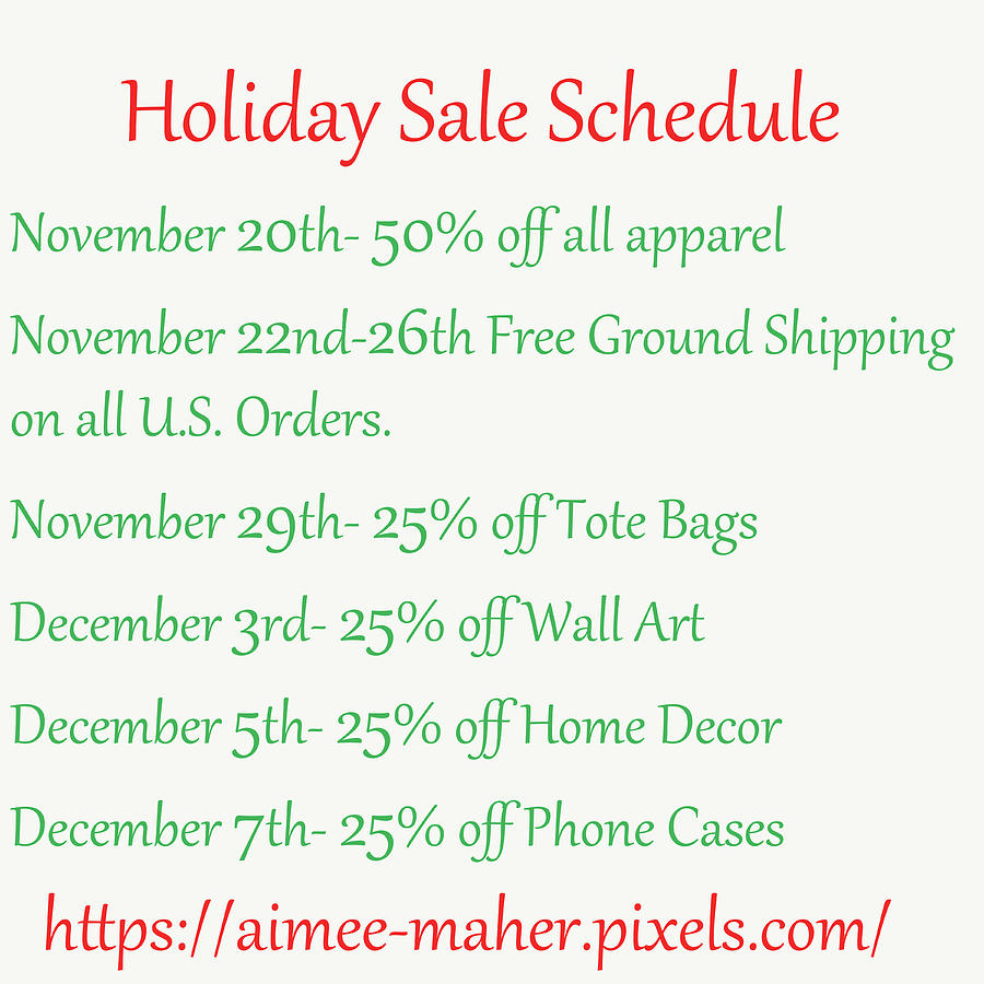 Holiday Sale Schedule by Aimee L Maher ALM GALLERY