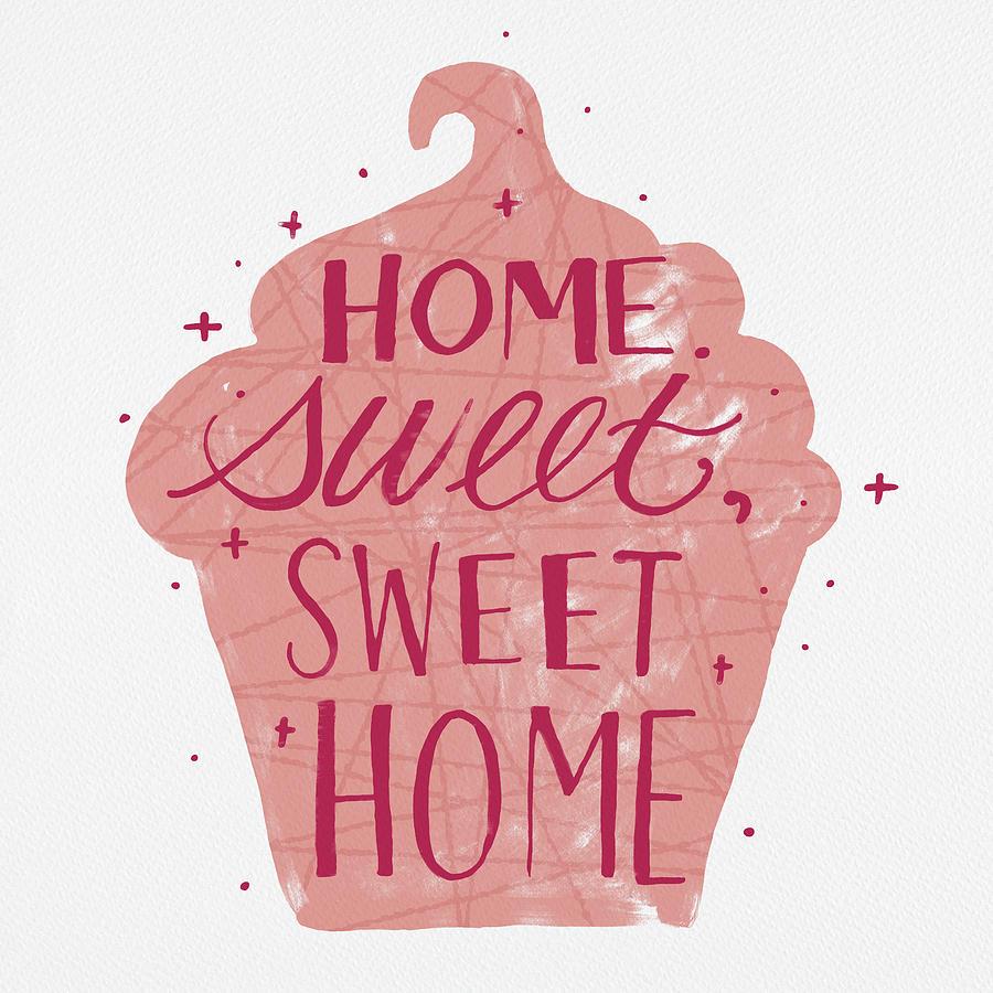 Home Sweet Sweet Home Cupcake Art by Jen Montgomery