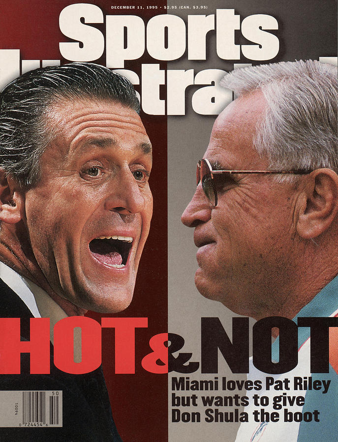 Hot & Not Miami Loves Pat Riley But Wants To Give Don Shula Sports Illustrated Cover Photograph by Sports Illustrated