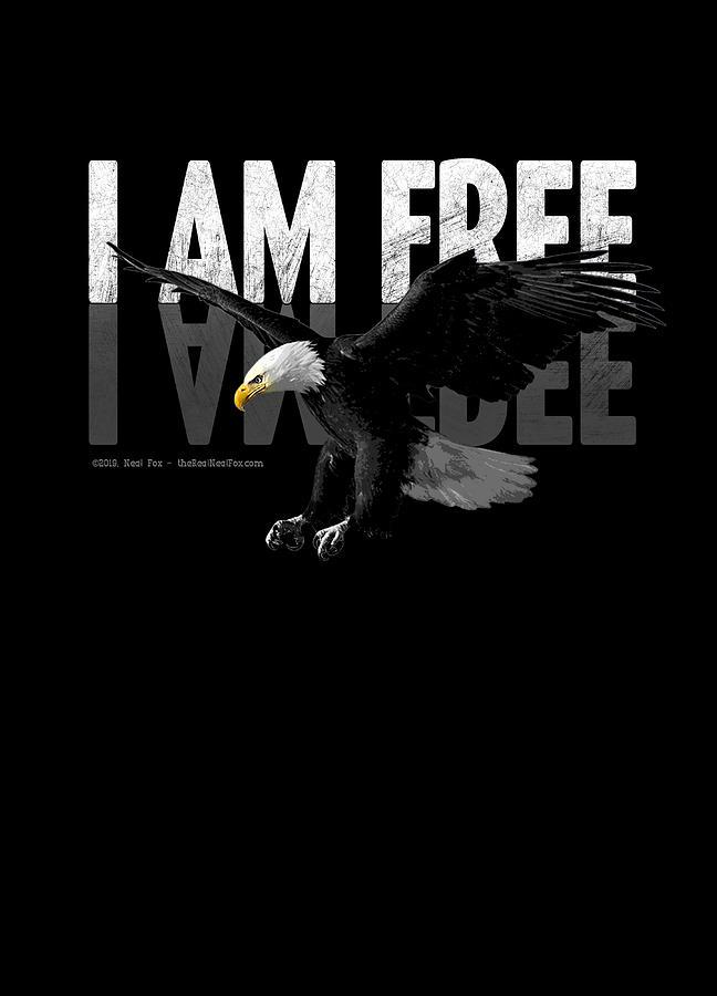 Freedom Digital Art - I Am Free by Neal Fox
